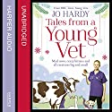 Tales from a young vet: mad cows, crazy kittens, and all creatures big and small Audiobook by Jo Hardy, Caro Handley Narrated by Emily Lucienne