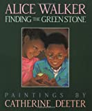 Finding the Green Stone, Alice Walker, 015227538X
