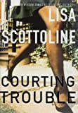 Courting Trouble, Lisa Scottoline, 0060185147