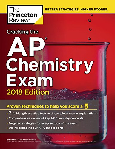Cracking the AP Chemistry Exam, 2018 Edition: Proven Techniques to Help You Score a 5 (College Test Preparation)
