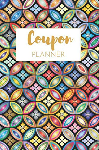 Coupon Planner: Ultimate Couponing Planner Organizer For Extreme Couponers