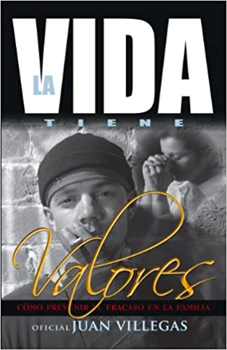 La Vida Tiene Valores (Spanish Edition): Juan Villegas, Leticia Galvez, www.kiraproductions.com: 9780615315546: Amazon.com: Books