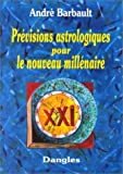Prévisions astrologiques pour le nouveau millénaire