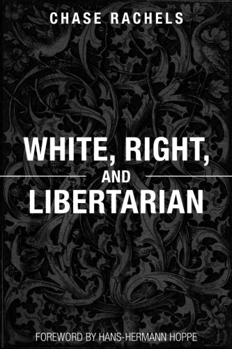 Book cover from White, Right, and Libertarian by Christopher Chase Rachels