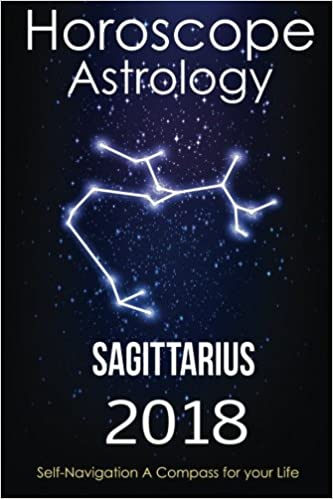 Buy Horoscope & Astrology 2018 - Sagittarius: The Complete Guide
