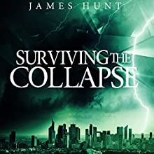 Surviving the Collapse: Book 1 Audiobook by James Hunt Narrated by Mikela Drew