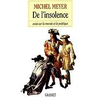 De l'insolence: Essai sur la morale et le politique (French Edition)