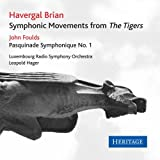 Havergal Brian: Symphonic Movements From 'the Tigers'