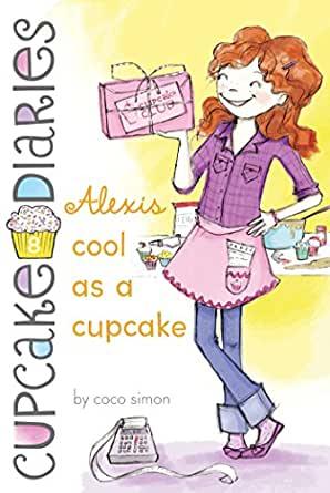 Alexis Cool As A Cupcake Cupcake Diaries Book 8 Kindle Edition By Simon Coco Children Kindle Ebooks Amazon Com