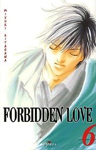 Forbidden Love, tome 6 par Miyuki Kitagawa