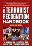 The Terrorist Recognition Handbook, Malcolm W. Nance, 1592280250