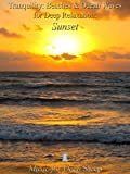 Tranquility: Beaches & Ocean Waves for Deep Relaxation: Sunset