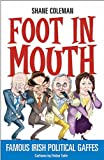 Foot in Mouth, Shane Coleman and Fintan Taite, 1842103768