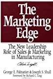 The Marketing Edge, George E. Palmatier and Joseph S. Shull, 0471132705