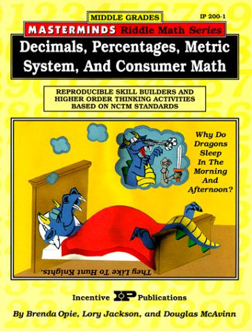 Masterminds Riddle Math for Middle Grades: Decimals, Percentages, Metric System, and Consumer Math: Reproducible Skill Builders and Higher Order Thinking Activities Based on NCTM Standards - Nctm Math Activities