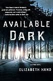 Available Dark, Elizabeth Hand, 1250013232