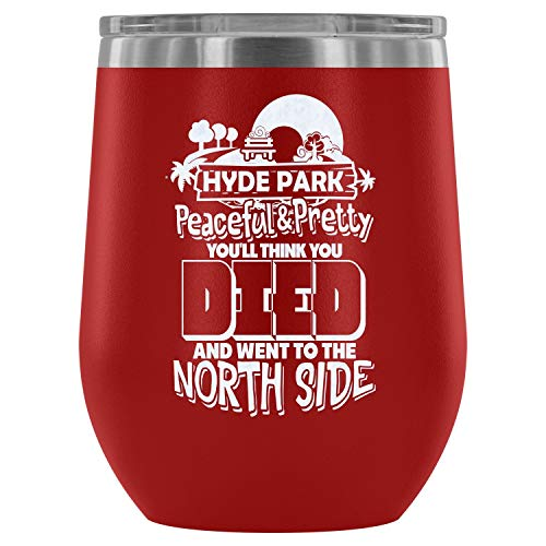 Steel Stemless Wine Glass Tumbler, Went To The North Side Vacuum Insulated Wine Tumbler, Hyde Park Wine Tumbler (Wine Tumbler 12Oz - Red) ()