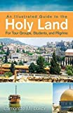 Illustrated Guide to the Holy Land for Tour Groups, An