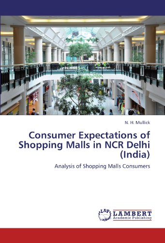 Consumer Expectations of Shopping Malls in NCR Delhi (India): Analysis of Shopping Malls - Nh Malls In Shopping