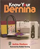 Know Your Bernina, Jackie Dodson, 0801977436