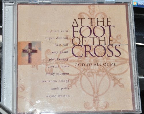 At the Foot of the Cross: God of All of -
