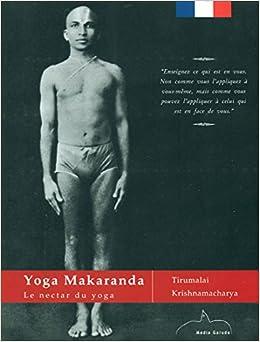 Yoga Makaranda (French Only): Tirumalai Krishnamacharya ...