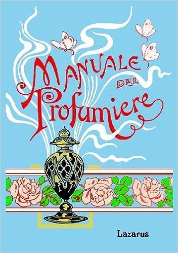 Amazon.it: Manuale Del Profumiere (Rist. Anastatica 1902