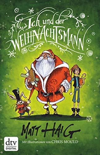 Ich und der Weihnachtsmann: Roman (German Edition)