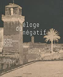 Eloge du négatif : Les débuts de la photographie sur papier en Italie (1846-1862)