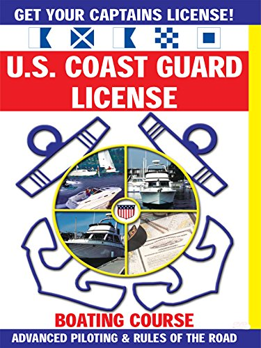 Get Your Captains License - The Coast Guard License by