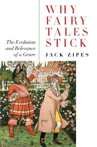 (Why Fairy Tales Stick: The Evolution and Relevance of a Genre)