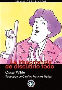 La importancia de discutirlo todo par Wilde