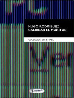 Calibrar el Monitor: Colección BIT & PIXEL: Amazon.es: Rodríguez ...