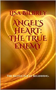 Angel's Heart: The True Enemy ( Angel's Heart Series, #2) by [Bilbrey, Lisa]