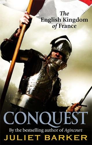 Conquest: The English Kingdom of France in the Hundred Years War
