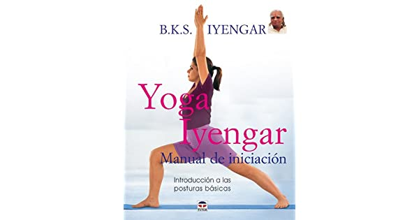 Amazon.com: Yoga Iyengar/ Iyengar Yoga: Manual de iniciacion ...