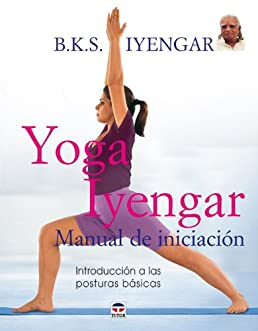 buy yoga iyengar iyengar yoga manual de iniciacion introductory rh amazon in libro yoga iyengar manual de iniciacion pdf Iyengar Yoga Wall