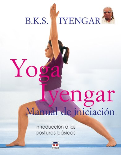 Yoga Iyengar. Manual de Iniciación: Amazon.es: B.K.S. ...