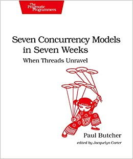 Seven Concurrency Models In Seven Weeks: When Threads Unravel por Paul Butcher epub