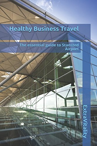 Healthy Business Travel: The essential guide to Stansted Airport