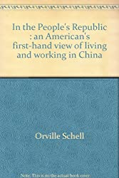 In the People's Republic : an American's first-hand view of living and working in China