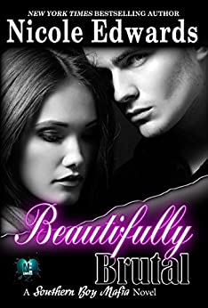 Beautifully Brutal (Southern Boy Mafia Book 1) by [Edwards, Nicole]