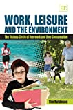 Work, Leisure and the Environment, Robinson, Amanda, 1847201032