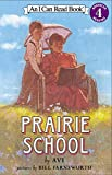 img - for Prairie School (I Can Read Level 4) book / textbook / text book