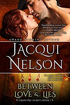 Between Love and Lies (Gambling Hearts Book 1) by [Nelson, Jacqui]