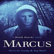 Marcus: A Death Knocks Story | Miranda Hardy, Jay Noel