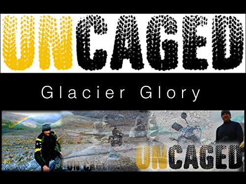 - Glacier Glory