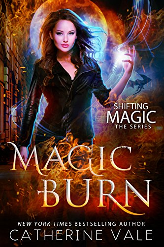 Magic Burn: an Urban Fantasy Novel (Shifting Magic Book 2) by [Vale, Catherine]