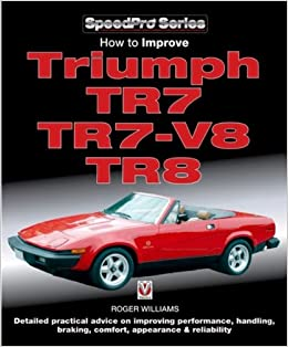 How To Improve Triumph Tr7 Tr7 V8 Tr8 Speedpro Series Roger
