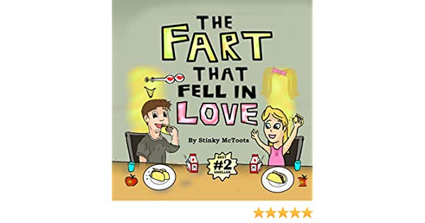 The Fart That Fell In Love (Stinky Epic Book 2)